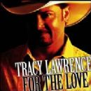 Tracy Lawrence - For The Love