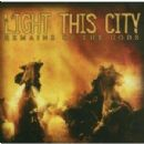 Light This City - Remains Of The Gods