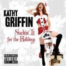 Kathy Griffin - Suckin It For The Holidays