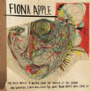 Fiona Apple - The Idler Wheel Is Wiser Than the Driver of the Screw and Whipping Cords Will Serve…