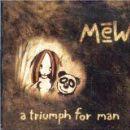 Mew - Triumph For Man