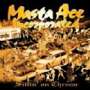 Masta Ace - Sittin' on Chrome