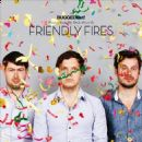 Friendly Fires - BuggedOut! Presents Suck My Deck