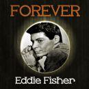 Eddie Fisher - Forever Eddie Fisher