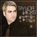 What's Right Is Right - Taylor Hicks - Taylor Hicks