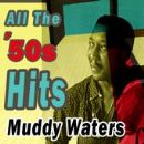 Muddy Waters - All The '50s Hits