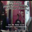 Mike Bailey - Can We Make Love (Instrumental) [feat. Horace Washington & Crayge Lindesay]