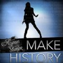 Alyson Stoner - Make History