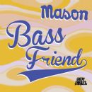 Mason Album - Bass Friend (Mix for Him & Mix for Her)