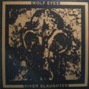 Wolf Eyes - River Slaughter