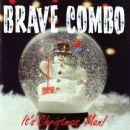 Brave Combo - It's Christmas Man