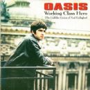 Working Class Hero (The God-Like Genius Of Noel Gallagher)