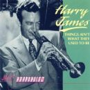Harry James - Things Ain't What They Used to Be