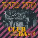 Twisted Sister - Club Daze Volume 1: The Studio Sessions