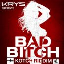 Krys Album - Bad Bitch (Kotch Riddim)