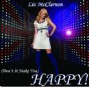 Liz McClarnon - (Don't It Make You) HAPPY!