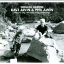 Phil Alvin - Common Ground: Dave & Phil Alvin Play and Sing the Songs of Big Bill Broonzy
