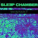 Sleep Chamber Album - Sacrosanct