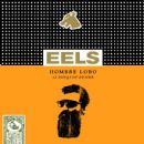 Eels - Hombre Lobo: 12 Songs Of Desire