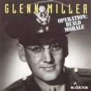 Glenn Miller - Operation: Build Morale