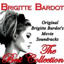 Original Brigitte Bardot's Movie Soundracks: The Best Collection (Original… - Brigitte Bardot - Brigitte Bardot