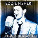 Eddie Fisher - I Remember When (40 Original Tracks Remastered)