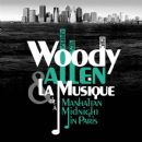 Woody Allen - Woody Allen & la Musique: de Manhattan à Midnight in Paris