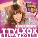"Bella Thorne - TTYLXOX (From ""Shake It Up: Live 2 Dance"")"