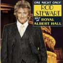 Rod Stewart - One Night Only! Rod Stewart Live At The Royal Albert Hall