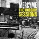 Mercy Me - The Worship Sessions