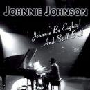 Johnnie Johnson - Johnnie Be Eighty! And Still Bad