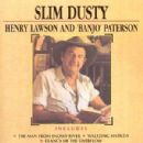 Slim Dusty - Henry Lawson & Banjo Patterson