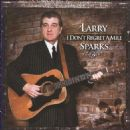 Larry Sparks - I Don't Regret a Mile