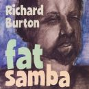 Richard Burton - Fat Samba