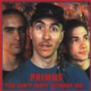 Primus - You Can't Party Without Me!