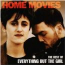 Home Movies - The Best Of Everything But The Girl