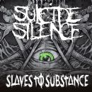 Suicide Silence - Slaves to Substance - Single