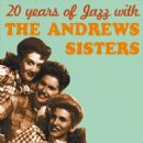 The Andrews Sisters - 20 Years of Jazz with the Andrews Sisters