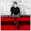 Twisted (Produced by The Potbelleez) - Brian McFadden
