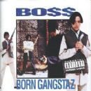 Boss (rapper) - Born Gangstaz