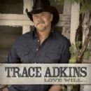 Trace Adkins - Love Will...