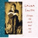 Laura Smith - B'tween the Earth and my Soul