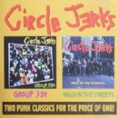 Circle Jerks - Group Sex / Wild in the Streets