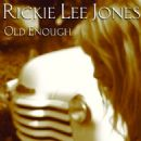 Rickie Lee Jones - Old Enough
