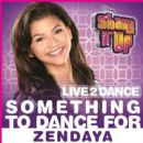 "Zendaya - Something to Dance for (From ""Shake It Up: Live 2 Dance"")"