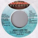 Sean Paul - Mama I Love You / Will You Be?