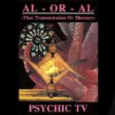 Psychic TV - AL - OR - AL