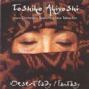Toshiko Akiyoshi - Desert Lady / Fantasy