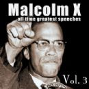 Malcolm X - All Time Greatest Speeches Vol. 3