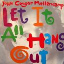 John Mellencamp - Let It All Hang Out